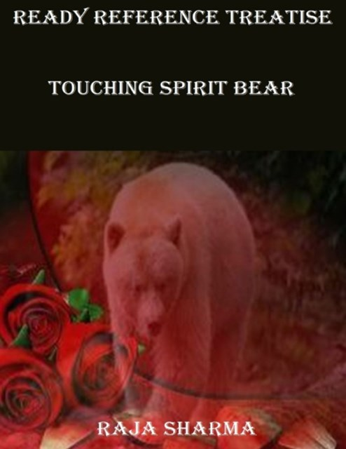 Ready Reference Treatise: Touching Spirit Bear