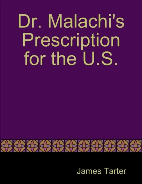 Dr. Malachi's Prescription for the U.S.