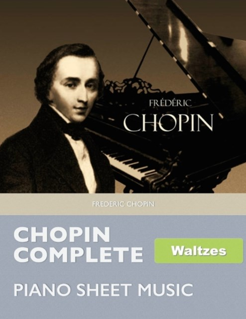 Chopin Complete Waltzes - Piano Sheet Music