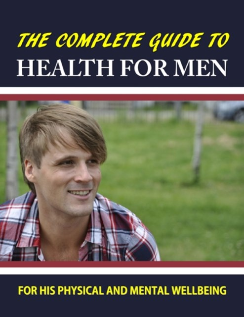 Complete Guide to Health for Men