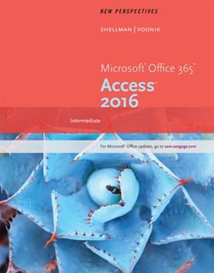 New Perspectives Microsoft Office 365 and Access 2016