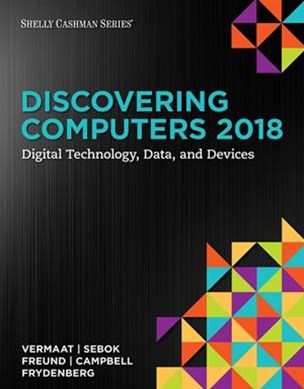 Discovering Computers ¸2018: Digital Technology, Data, and Devices,  Loose-leaf Version