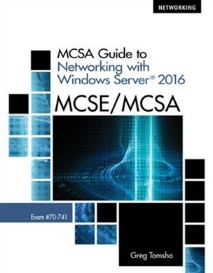 MCSA Guide to Networking with Windows Server© 2016, Exam 70-741