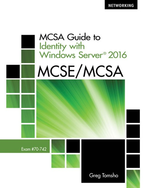 MCSA Guide to Identity with Windows Server© 2016, Exam 70-742