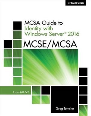 Mcsa Guide to Identify With Windows Server 2016 Exam 70-742
