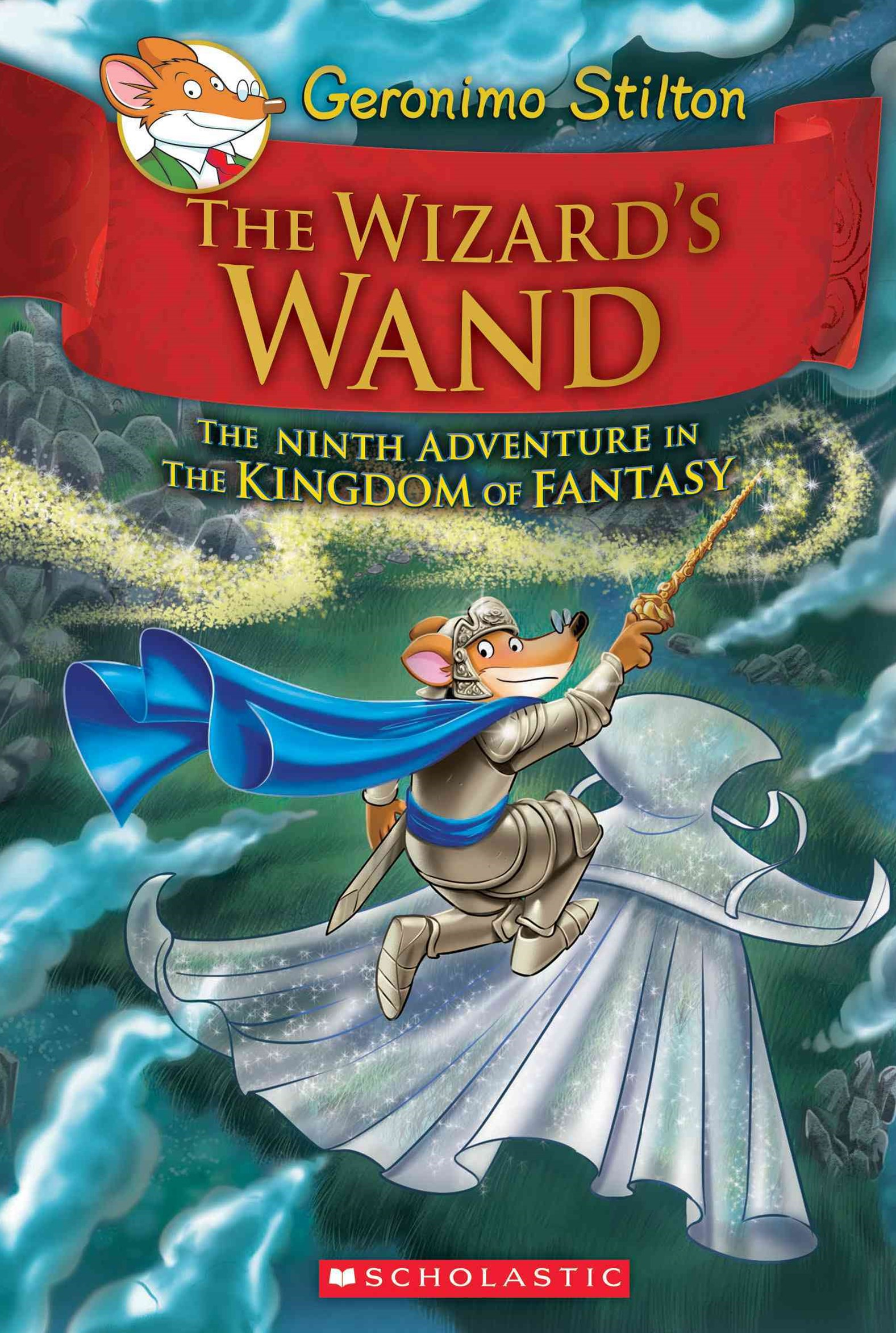 The Wizard's Wand (Geronimo Stilton and the Kingdom of Fantasy Book 9)