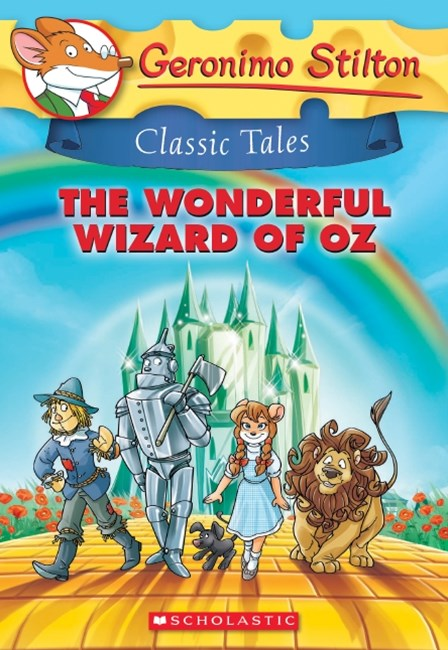 Geronimo Stilton Classic Tales: The Wonderful Wizard of Oz