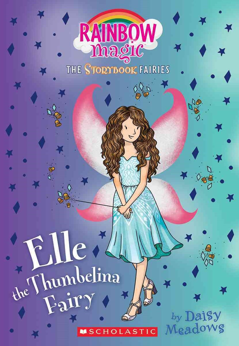 Elle the Thumbelina Fairy: a Rainbow Magic Book (Storybook Fairies #1)