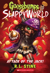 Goosebumps Slappyworld #2: Attack of the Jack!