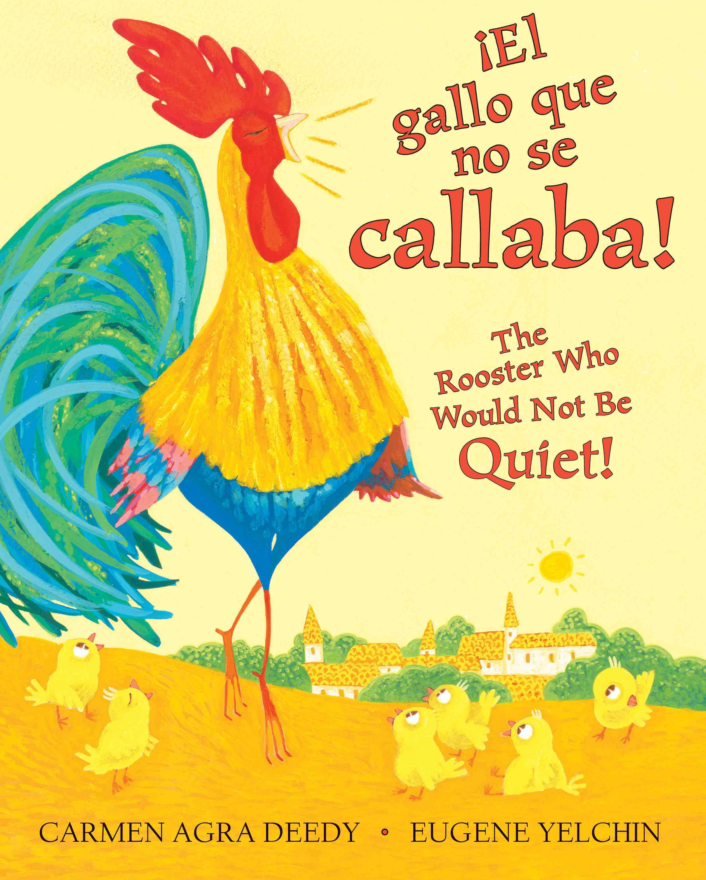 The Noisy Little Rooster / el Gallito Ruidoso