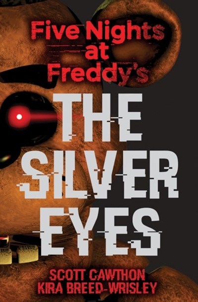 Five Nights at Freddys: The Silver Eyes