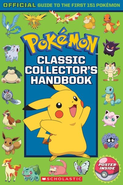 Pokemon Classic Collectors Handbook: An Official Guide to the First 151 Pokémon
