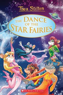 Thea Stilton Special Ediition #8: The Dance of the Star Fairies by Thea Stilton (9781338547016) - HardCover - Children's Fiction