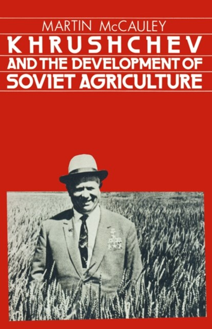 (ebook) Khrushchev and the Development of Soviet Agriculture
