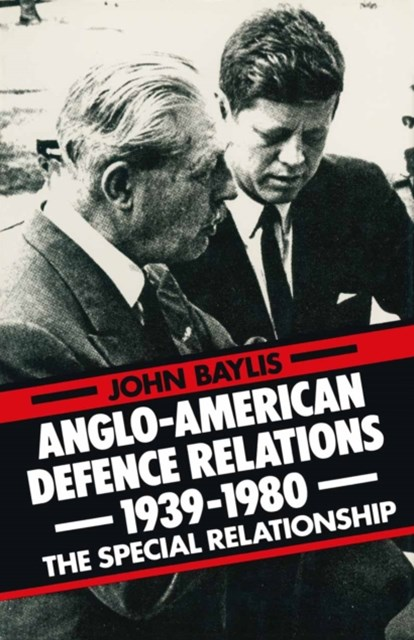(ebook) Anglo-American Defence Relations 1939-1980