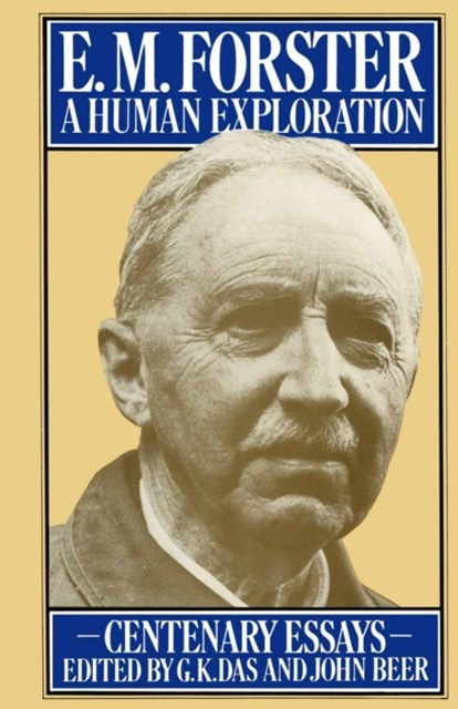 E. M. Forster: A Human Exploration