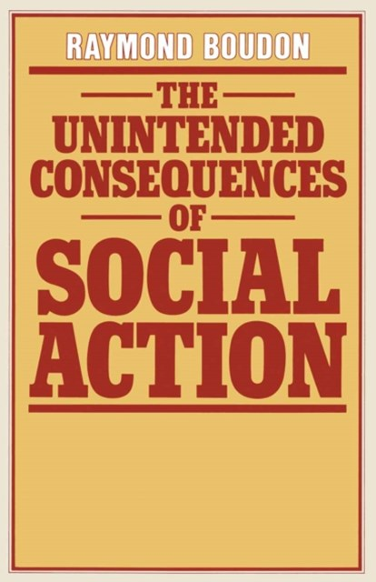 Unintended Consequences of Social Action