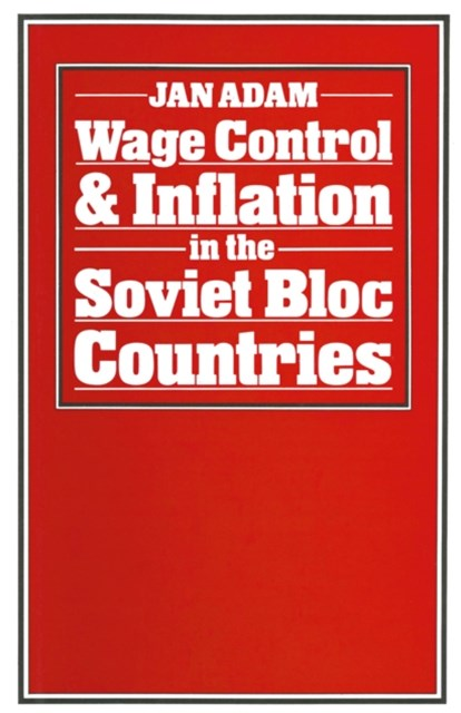 Wage Control and Inflation in the Soviet Bloc Countries