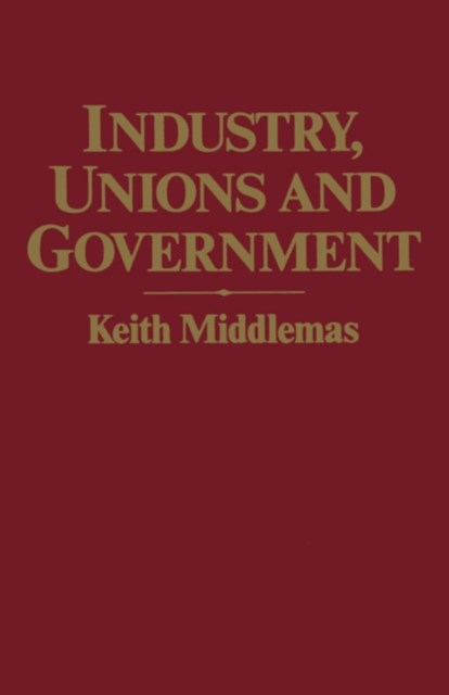 (ebook) Industry, Unions and Government