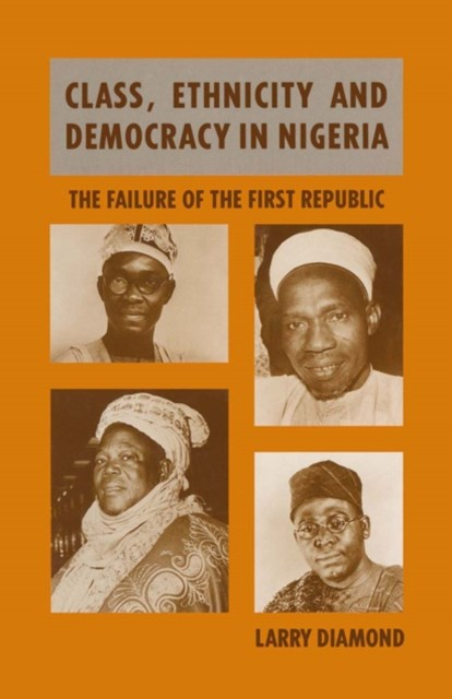 Class, Ethnicity and Democracy in Nigeria