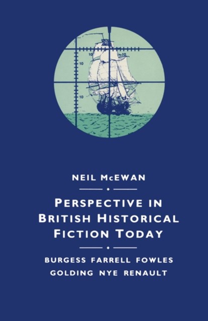 Perspective in British Historical Fiction Today