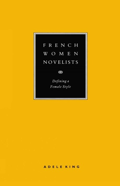 French Women Novelists: Defining a Female Style