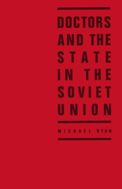 (ebook) Doctors and the State in the Soviet Union