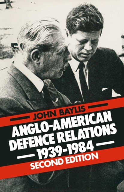 (ebook) Anglo-American Defence Relations, 1939-84