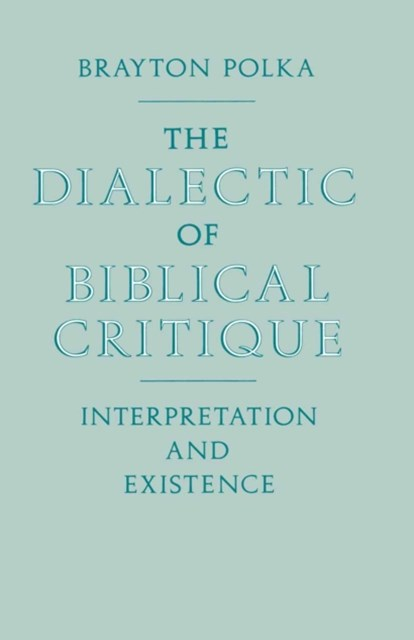 Dialectic Of Biblical Critique