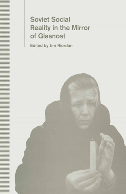 Soviet Social Reality in the Mirror of Glasnost