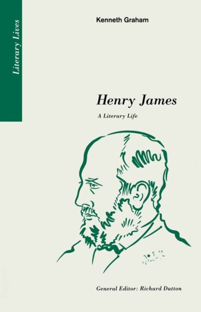Henry James: A Literary Life