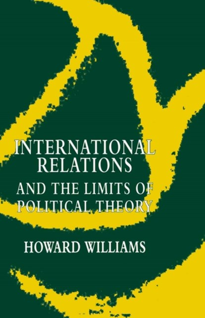 (ebook) International Relations and the Limits of Political Theory