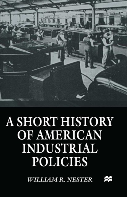 (ebook) Short History of American Industrial Policies