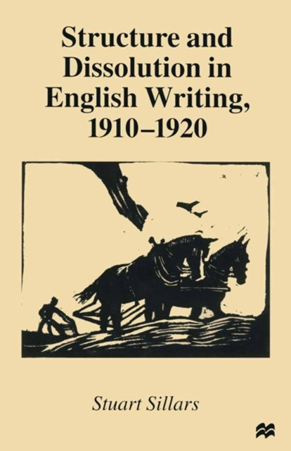 (ebook) Structure and Dissolution in English Writing, 1910-1920