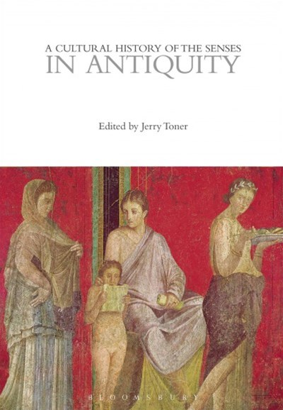 A Cultural History of the Senses in Antiquity