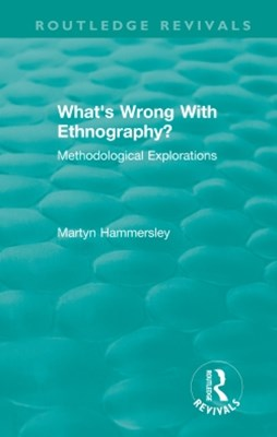 (ebook) Routledge Revivals: What's Wrong With Ethnography? (1992)