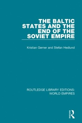 The Baltic States and the End of the Soviet Empire