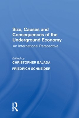 Size, Causes and Consequences of the Underground Economy