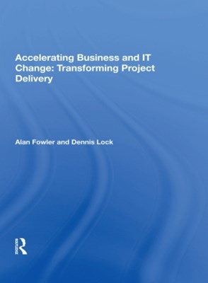 (ebook) Accelerating Business and IT Change: Transforming Project Delivery