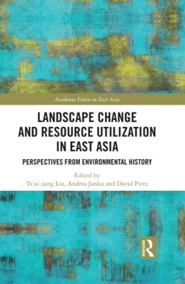 Landscape Change and Resource Utilization in East Asia