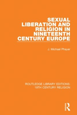 Sexual Liberation and Religion in Nineteenth Century Europe