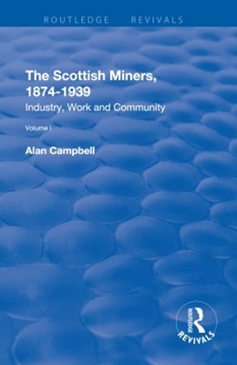 The Scottish Miners, 1874–1939