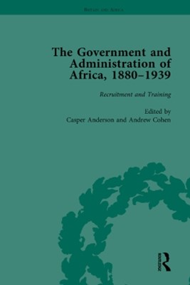 The Government and Administration of Africa, 1880GÇô1939