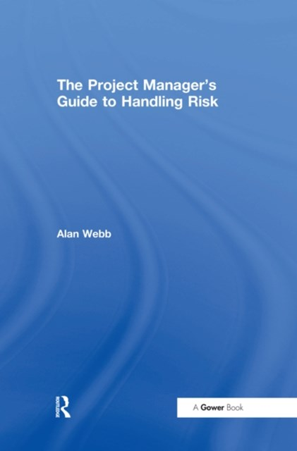 Project Manager's Guide to Handling Risk