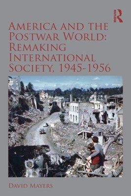 (ebook) America and the Postwar World: Remaking International Society, 1945-1956