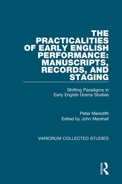 (ebook) Practicalities of Early English Performance: Manuscripts, Records, and Staging