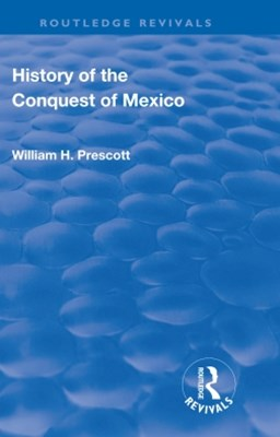 Revival: History of the Conquest of Mexico (1886)