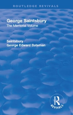 (ebook) Revival: George Saintsbury: The Memorial Volume (1945)