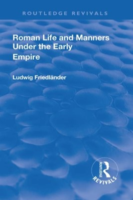 Revival: Roman Life and Manners Under the Early Empire (1913)