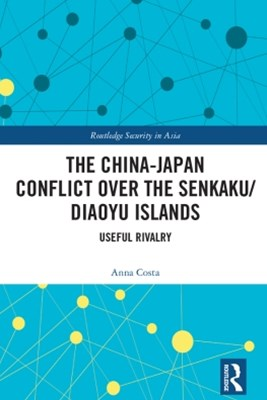 (ebook) The China-Japan Conflict over the Senkaku/Diaoyu Islands